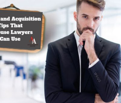 5 Best Merger and Acquisition Tips That In-House Lawyers Can Use